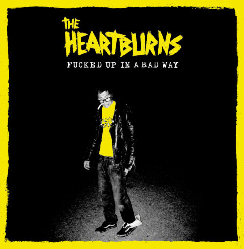 The Heartburns - Fucked Up In A Bad Way LP