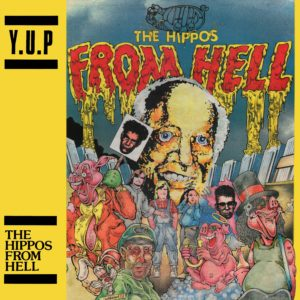YUP - The Hippos From Hell LP