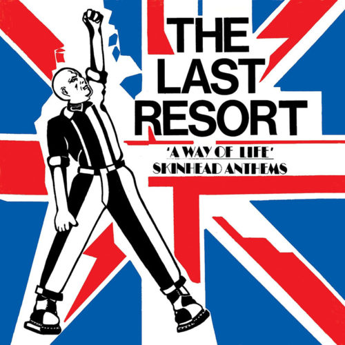 The Last Resort - 'A Way Of Life' Skinhead Anthems CD