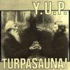 YUP - Turpasauna! / Julmasti juhlallista LP
