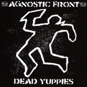 Agnostic Front - Dead Yuppies LP