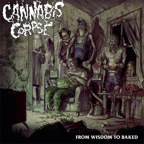 Cannabis Corpse - From Wisdom To Baked LP