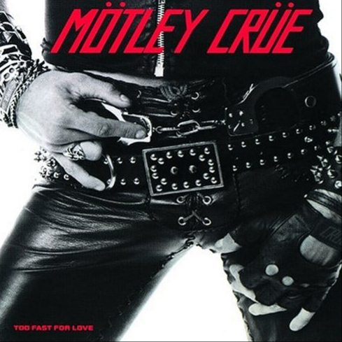 Mötley Crüe - Too Fast For Love LP