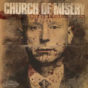 Church Of Misery - Thy Kingdom Scum LP