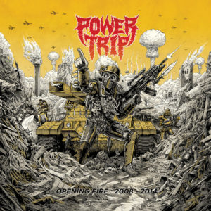 Power Trip - Opening Fire: 2008-2014 LP