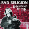 Bad Religion - Christmas Songs LP