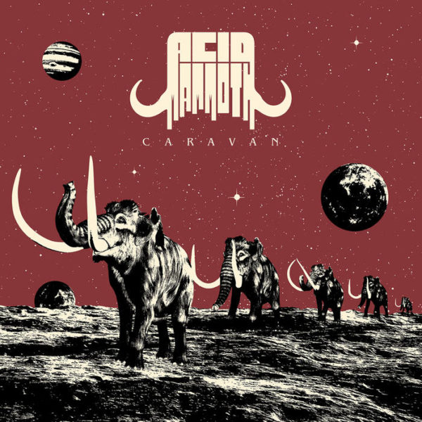 Acid Mammoth - Caravan LP